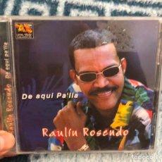 CDs de Música: CD ALBUM RAULIN ROSENDO DE AQUI PA ALLA PA LLA PALLA LP SINGLE MRENGUE SALSA BACHATA MC LATINO CASE. Lote 198633437