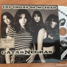 CDs de Música: GATAS NEGRAS (LAS CHICAS DE MI EDAD) CD SINGLE PROMO 3 TRACK (CDIB8). Lote 199279918