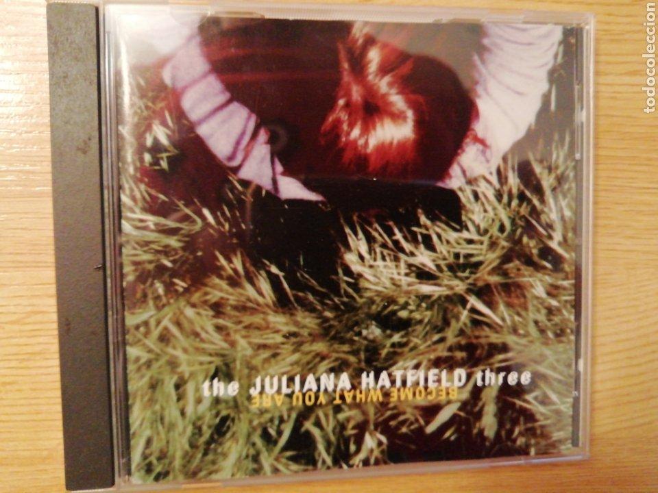 THE JULIANA HATFIELD THREE. BECOME WHAT YOU ARE. (Música - CD's Rock)
