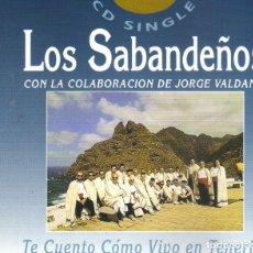 CDs de Música: LOS SABANDEÑOS CON JORGE VALDANO - TE CUENTO COMO VIVO EN TENERIFE CD SINGLE 1 TEMA 1994. Lote 199527968