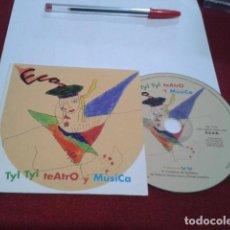 CDs de Música: CD PROMOCIONAL ECO TYL TYL TEATRO Y MUSICA DEL 2003 CARTON 19 TEMAS. Lote 200763765