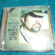 CDs de Música: TOBY KEITH. WHITE TRASH WITH MONEY. UNIVERSAL, 2006. CD.. Lote 201239555