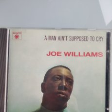 CDs de Música: JOE WILLIAMS – A MAN AIN'T SUPPOSED TO CRY. Lote 201284337