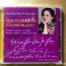CDs de Música: SONIA L RIVAS-CABALLERO - DEL CORAZÓN ENAMORADO - POEMAS (FIRMADO). Lote 201796710
