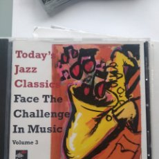 CDs de Música: VARIOUS – TODAY'S JAZZ CLASSICS - FACE THE CHALLENGE IN MUSIC, VOLUME 3. Lote 202080981
