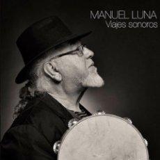 CDs de Música: MANUEL LUNA - CD VIAJES SONOROS (TRENTI DISCOS, 2016). Lote 202440286