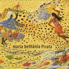 CDs de Música: MARIA BETHÂNIA – PIRATA - NUEVO Y PRECINTADO. Lote 261617075