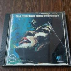 CDs de Música: EST 9. B24. CD DE MÚSICA. ELLA FITZGERALD. THESE ARE THE BLUES. Lote 203354198