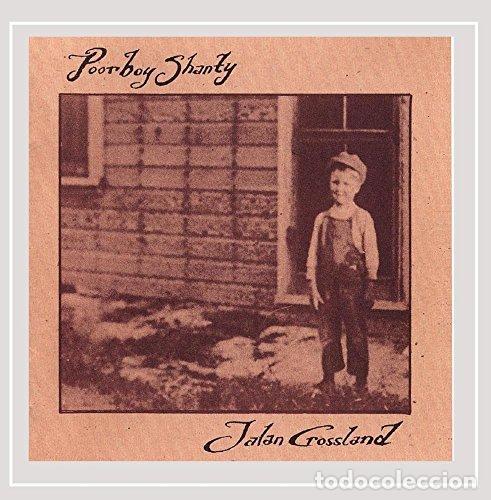 Jalan Crossland - POOR BOY SHANTY (CD NUEVO) segunda mano