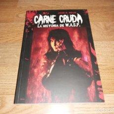 CDs de Música: WASP LIBRO CARNE CRUDA,LA HISTORIA DE WASP, 294 PAG. AÑO 2014 (EN ESPAÑOL) MOTLEY CRUE-IRON MAIDEN. Lote 204085326