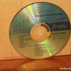 CDs de Música: FREDDY FRESH -THE LAST TRUE FAMILY MAN - SOLO CD SIN CARATULAS, NI CAJA. Lote 204134336