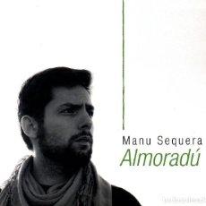 CDs de Música: MANU SEQUERA - ALMORADÚ (JUNTA DE EXTREMADURA, 2012). Lote 204461677