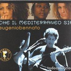 CDs de Música: EUGENIO BENNATO – CHE IL MEDITERRANEO SIA - NUEVO Y PRECINTADO. Lote 205357890