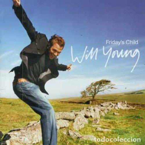 WILL YOUNG - FRIDAY'S CHILD - (CD NUEVO) (Música - CD's Otros Estilos)