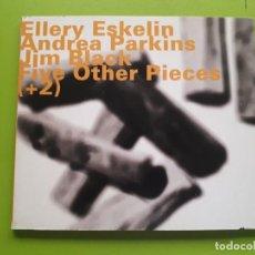 CDs de Música: ELLERY ESKELIN ANDREA PARKINS JIM BLACK - FIVE OTHER PIECES +2 - DIGIPACK - 1999. Lote 205560342