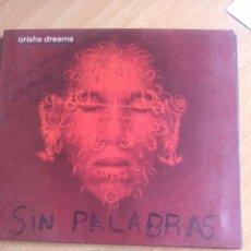 CDs de Música: SIN PALABRAS ORISHA DREAMS CD MUY POCAS COPIAS. Lote 205580080