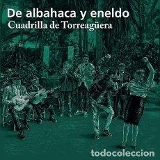 CDs de Música: CUADRILLA DE TORREAGÜERA - CD DE ALBAHACA Y ENELDO (2018). Lote 205605670