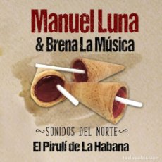 CDs de Música: MANUEL LUNA - CD EL PIRULÍ DE LA HABANA (TRENTI DISCOS, 2019). Lote 205605776