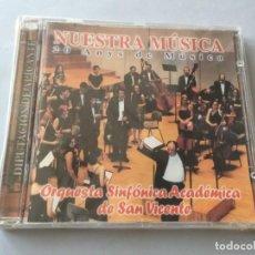 CDs de Música: CD NUESTRA MUSICA 20 AÑOS DE MUSICA ORQUESTA SINFONICA ACADEMICA DE SAN VICENTE ALICANTE. Lote 205612486
