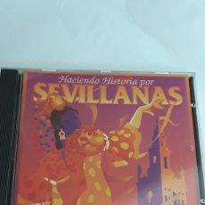 CDs de Música: HACIENDO HISTORIA POR SEVILLANAS / CD ORIGINAL. Lote 206126661