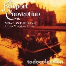 CDs de Música: FAIRPORT CONVENTION – MOAT ON THE LEDGE - CD NUEVO. Lote 206327031