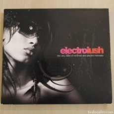 CDs de Música: ELECTROLUSHELECTROLUSH - (THE VERY BEST OF MINIMAL AND ELECTRO NOUVEAU) - 2 CDS. Lote 206419597
