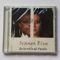 CDs de Música: 0520- IVANGA BLUE EN LA ORILLA DEL PARAISO - CD PRECINTADO LIQUIDACION!. Lote 206483788