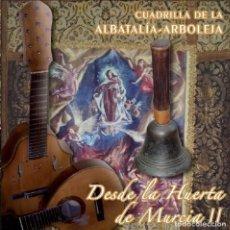 CDs de Música: CUADRILLA DE LA ALBATALÍA-ARBOLEJA - CD DESDE LA HUERTA DE MURCIA II (2019). Lote 207099283