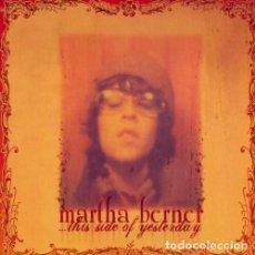 CDs de Música: MARTHA BERNER – ...THIS SIDE OF YESTERDAY - OFERTA 3X2 - NUEVO Y PRECINTADO. Lote 207228676