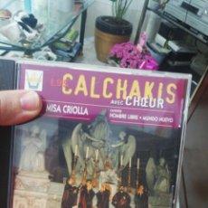 CDs de Música: LOS CALCHAKIS CD MISA CRIOLLA • CANTATES. Lote 207250558