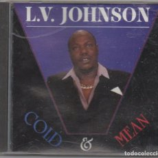 CDs de Música: L.V. JOHNSON - COLD & MEAN / CD ALBUM DE 1989 / MUY BUEN ESTADO RF-6040. Lote 207259262