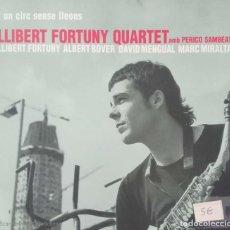 CDs de Música: LLIBERT FORTUNY QUARTET AMB PERICO SAMBEAT 'UN CIRC SENSE LLEONS'. Lote 207278558