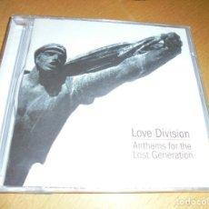 CDs de Música: RAR CD LOVE DIVISION. ANTHEMS FOR THE LOST GENERATION. PRECINTADO. SEALED. 12 TRACKS. Lote 207300767