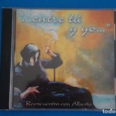 CDs de Música: CD DE MUSICA ENTRE TU Y YO REENCUENTRO CON ALBERTO AÑO 2000 VER FOTOS HAZTE CON EL. Lote 207723617