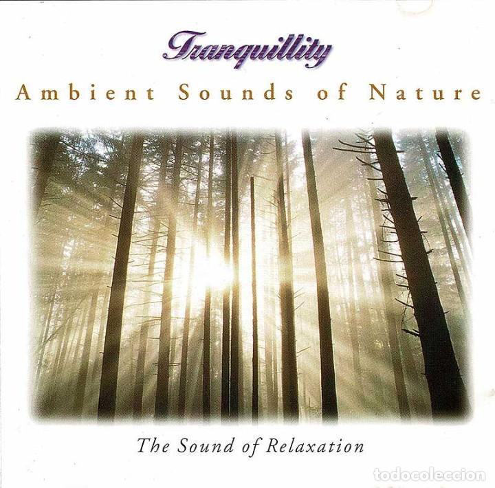 TRANQUILLITY - AMBIENT SOUNDS OF NATURE. THE SOUND OF RELAXATION. CD (Música - CD's New age)