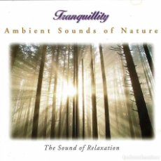 CDs de Música: TRANQUILLITY - AMBIENT SOUNDS OF NATURE. THE SOUND OF RELAXATION. CD. Lote 243700395