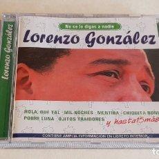 CDs de Música: LORENZO GONZÁLEZ / NO SE LO DIGAS A NADIE / CD - HELIX-2004 / 15 TEMAS / CALIDAD LUJO.. Lote 207859523
