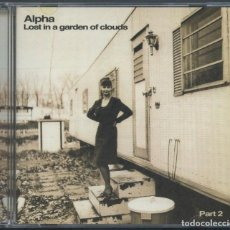 CDs de Música: ALPHA ?– LOST IN A GARDEN OF CLOUDS (PART 2). Lote 207880307