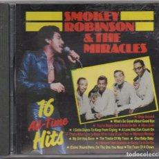 CD de Música: SMOKEY ROBINSON ¬ THE MIRACLES - 16 ALL-TIME HITS / CD ALBUM DE 1988 / MUY BUEN ESTADO RF-6134. Lote 207883303