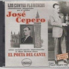 CDs de Música: JOSE CEPERO - EL POETA DEL CANTE - COPA CHACON MADRID 1928 - CD NUEVO PRECINTADO GRABACION 1929. Lote 263065750