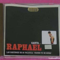 CDs de Música: RAPHAEL (CANTA... LAS CANCIONES DE SU PELICULA 'CUANDO TU NO ESTAS') CD MEXICO. Lote 208056005