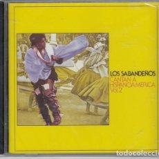 CDs de Música: LOS SABANDEÑOS - CANTAN A HISPANOAMERICA VOLUMEN 2 - FOLKLORE CANARIO CD NUEVO PRECINTADO. Lote 208584215