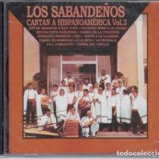CDs de Música: LOS SABANDEÑOS - CANTAN A HISPANOAMERICA VOLUMEN 3 - FOLKLORE CANARIO CD NUEVO PRECINTADO. Lote 208584227