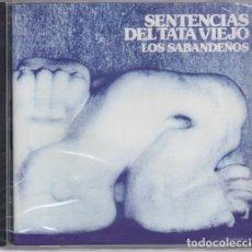 CDs de Música: LOS SABANDEÑOS - SENTENCIAS DEL TATA VIEJO - FOLKLORE CANARIO - CD NUEVO PRECINTADO. Lote 208584301