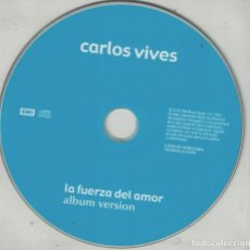 CDs de Música: CARLOS VIVES - LA FUERZA DEL AMOR (CDSINGLE PICTURE PROMO, EMI 2004). Lote 209054866