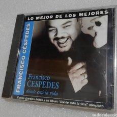 CDs de Música: FRANCISCO CÉSPEDES- LO MEJOR DE LOS MEJORES. DONDE ESTÁ LA VIDA + 4 TEMAS. Lote 209802348