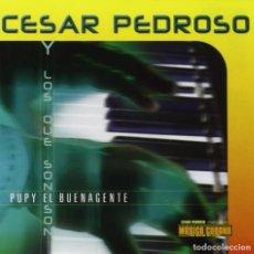 CDs de Música: CESAR PEDROSO, PUPY Y LOS QUE SON SON – PUPY EL BUENAGENTE - NUEVO Y PRECINTADO. Lote 244586580