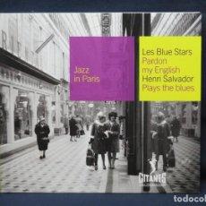 CD di Musica: LESBLUE STARS PARDON MY ENGLISH HENRI SALVADOR PLAYS THE BLUES - JAZZ IN PARIS - CD. Lote 210328617