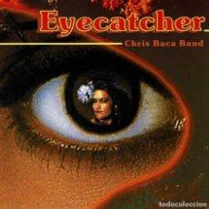 CDs de Música: CHRIS BACA BAND - EYECATCHER. CD. Lote 210577815