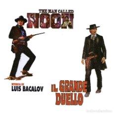 CDs de Musique: LUIS BACALOV - IL GRANDE DUELLO / THE MAN CALLED NOON. Lote 210657714